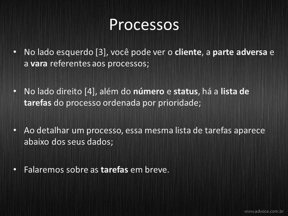 Processos No lado esquerdo [3], você pode ver o cliente, a parte adversa e a vara referentes aos processos;